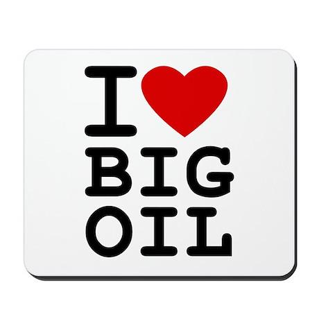 I <3 Big Oil Mousepad