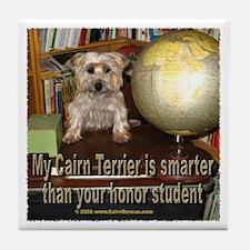 My Cairn Terrier is Smarter.. Tile Coaster