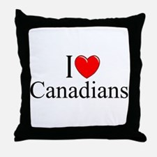 """I Love (Heart) Canadians"" Throw Pillow"