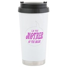 I'm the Mom of the Bride Travel Mug
