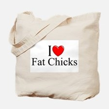 """I Love (Heart) Fat Chicks"" Tote Bag"