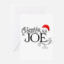 All I want for Christmas is Joe Greeting Card
