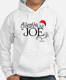 All I want for Christmas is Joe Hoodie