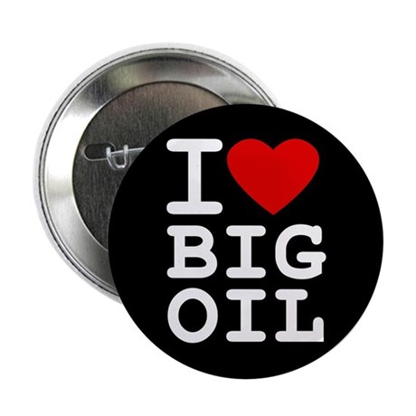 """I <3 Big Oil 2.25"""" Button (10 pack)"""