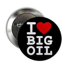 """I <3 Big Oil 2.25"""" Button"""