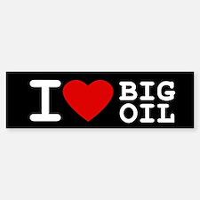 I <3 Big Oil Bumper Bumper Bumper Sticker