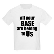 all your base are belong to u T-Shirt