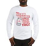 Jerk Store Long Sleeve T-Shirt