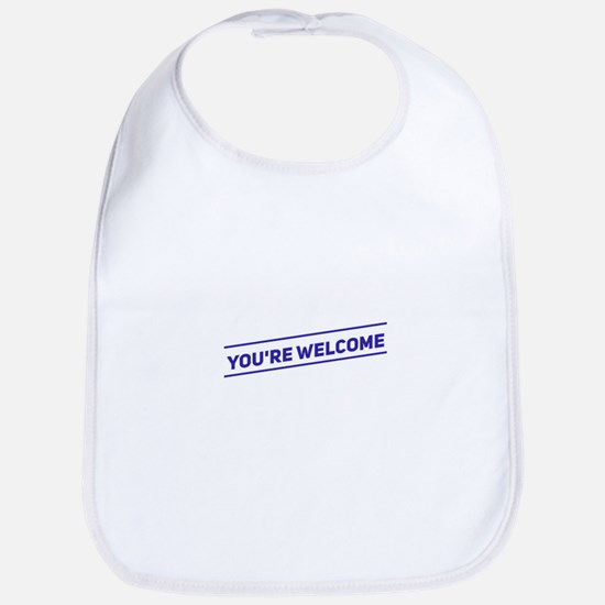 Your'e Welcome Baby Bib