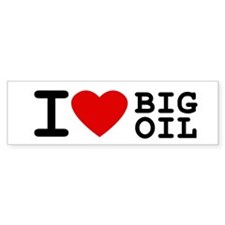 I <3 Big Oil Bumper Bumper Sticker