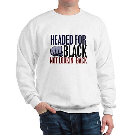Headed For Black 2 Sweatshirt