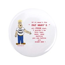 """Fat Mary's Fudge 3.5"""" Button"""