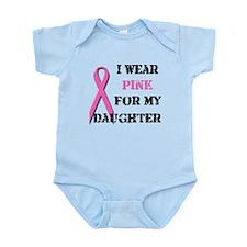 I Wear Pink For My Daughter Infant Bodysuit