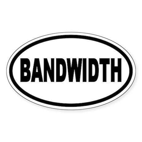 Bandwidth Oval Oval Sticker