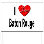 I Love Baton Rouge Yard Sign