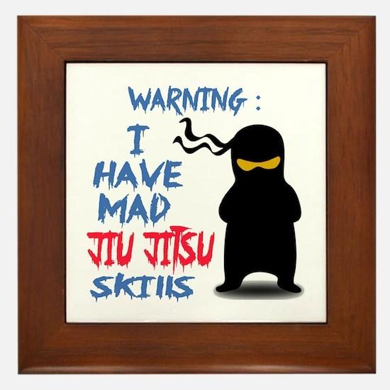 I have mad Jiu-Jitsu skills Framed Tile