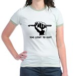 Too Legit to Knit Jr. Ringer T-Shirt