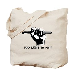 Too Legit to Knit Tote Bag