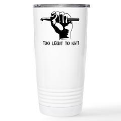 Too Legit to Knit Travel Mug