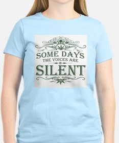 Some Days the Voices are Silent T-Shirt