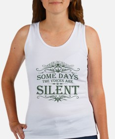 Some Days the Voices are Silent Women's Tank Top