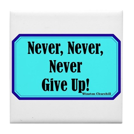 """""""Never Give Up"""" Tile Coaster"""