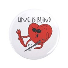 "Love Is Blind 3.5"" Button"
