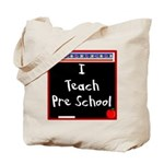 I Teach Pre School Tote Bag