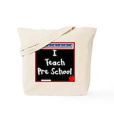 I Teach Pre School Tote Bag