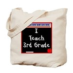 I Teach 3rd Grade Tote Bag