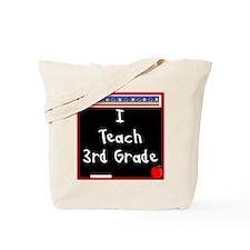 I Teach 3rd Grade Tote Bag