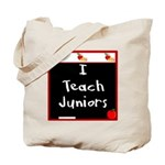 I Teach Juniors Tote Bag