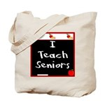 I Teach Seniors Tote Bag