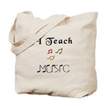 I Teach Music Tote Bag