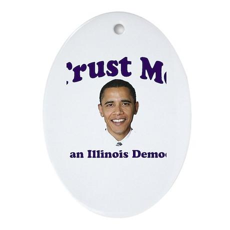 Trust Me I'm an Illinois Demo Oval Ornament