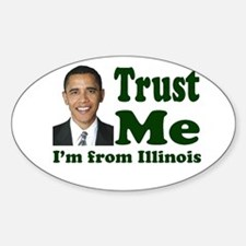 Trust Me I'm from Illinois Oval Decal