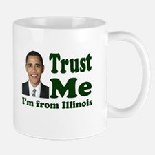 Trust Me I'm from Illinois Mug