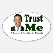 Trust Me I Learned Politics I Oval Decal