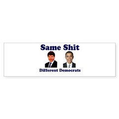 Same Shit Different Democrats Bumper Bumper Sticker