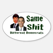 Same Shit Different Democrats Oval Decal