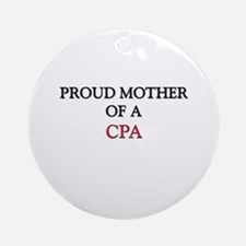 Proud Mother Of A CPA Ornament (Round)