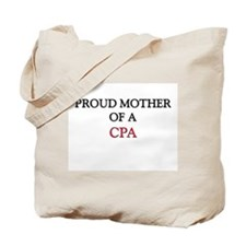 Proud Mother Of A CPA Tote Bag