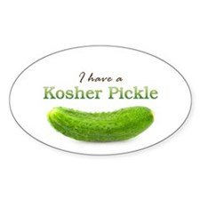 I have a Kosher Pickle Oval Decal