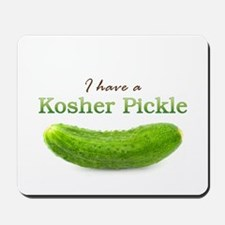 I have a Kosher Pickle Mousepad