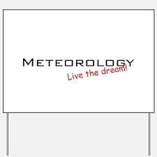 Meteorology / Dream! Yard Sign