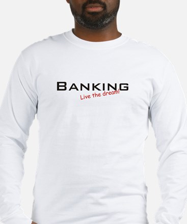 Banking / Dream! Long Sleeve T-Shirt