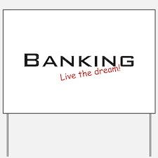 Banking / Dream! Yard Sign