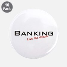 "Banking / Dream! 3.5"" Button (10 pack)"