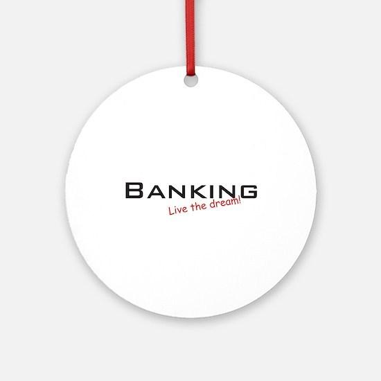 Banking / Dream! Ornament (Round)
