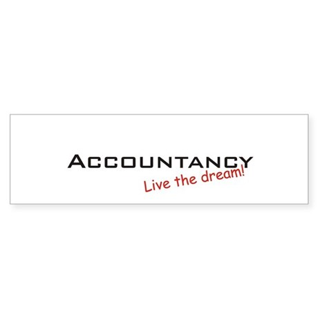Accountancy / Dream! Bumper Sticker